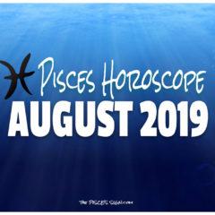 Pisces August 2019